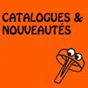 Catalogues & Nouveautés